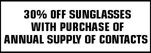 30% off Sunglasses with purchase of annual supply of contacts.