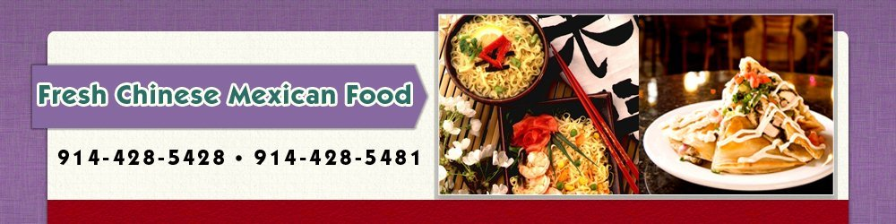 Restaurants - White Plains, NY - Fresh Chinese Mexican Food