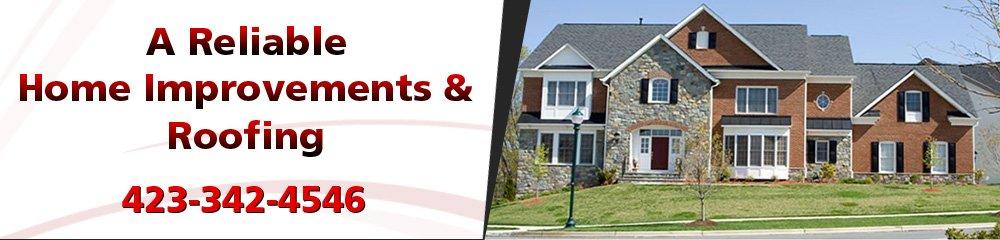 General Contractors - Elizabethton, TN - A Reliable Home Improvements & Roofing