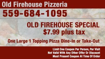 Pizza Coupons - Tulare, CA - Old Firehouse Pizzeria - Old Firehouse Special Coupon