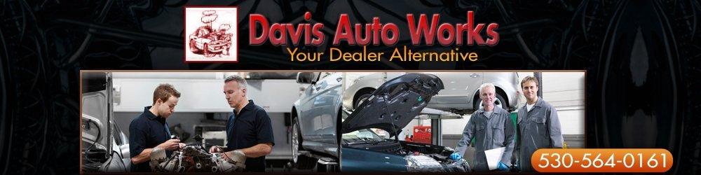 Auto Repair Shop - Davis, CA - Davis Auto Works