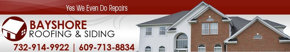 Roof Repair - Little Egg Harbor, NJ - Bayshore Roofing & Siding