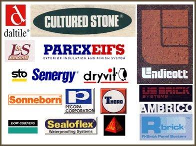 Daltile, Cultured Stone, L&S  Stone, Parex Eifs, STO, Senergy dryvit, Sonneborn, Pecora corp, Thoro, Down Corning,  Sealoflex, Sika, Endicott, US Brick System, Ambrico and Rbrick