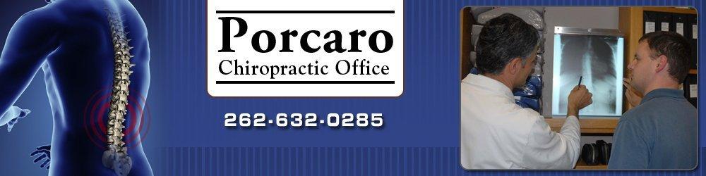Chiropractor - Racine, WI - Porcaro Chiropractic Office