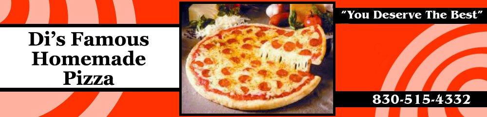 Pizzeria - New Braunfels, TX - Di's Famous Homemade Pizza