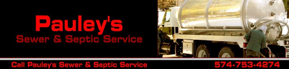 Septic Service Logansport, IN - Pauley's Sewer & Septic Service