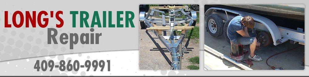 Trailer Repair Company Beaumont, TX - Long's Trailer Repair