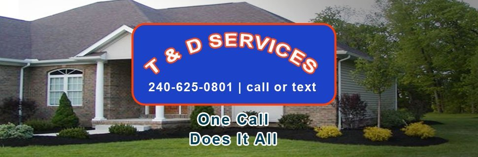 Landscaping and Lawn Care - T & D Services - Hagerstown, MD