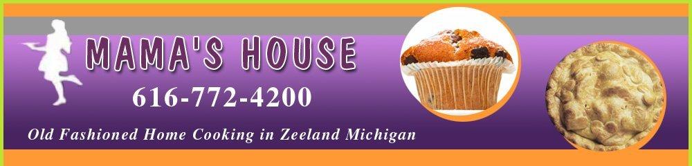 Family Restaurant - Zeeland, MI - Mama's House