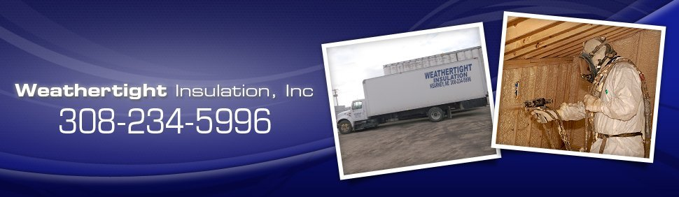 Insulation Contractor - Kearney NE - Weathertight Insulation, Inc