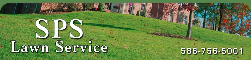 Lawn Care and Maintenance - Macomb County, MI - SPS Lawn Service