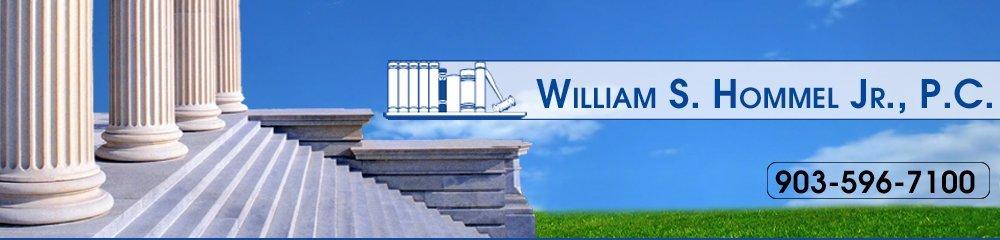 Legal Services - Tyler, TX - William S. Hommel Jr., P.C.