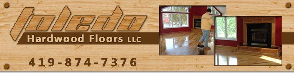 Hardwood Floor Installation and Repair - Perrysburg, OH - Toledo Hardwood Floors LLC