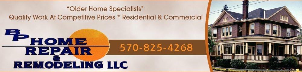 Remodeling Wilkes Barre, PA - B P Home Repair, LLC 570-825-4268