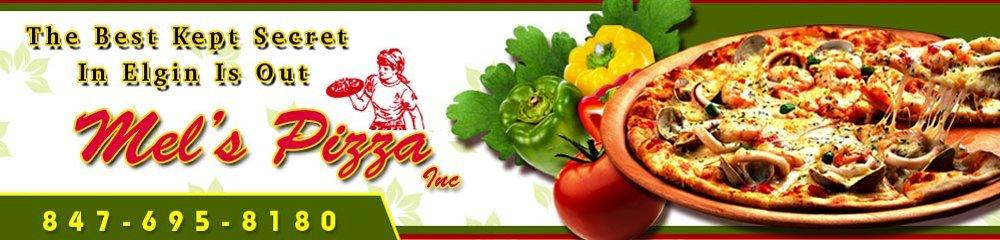 Pizza Elgin, IL  - Mel's Pizza Inc 847-695-8180