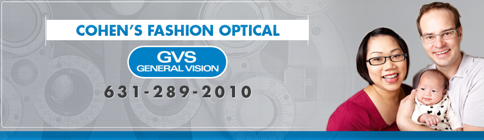 Eye Exams Patchogue, NY - Cohen's Fashion Optical / GVS