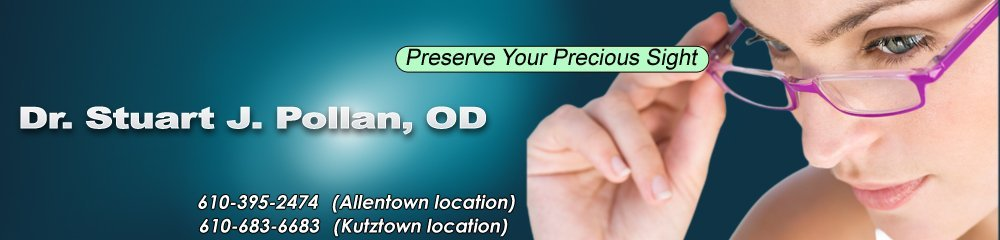 Affordable Frames And Contacts - Allentown, PA - Dr. Stuart J. Pollan, OD