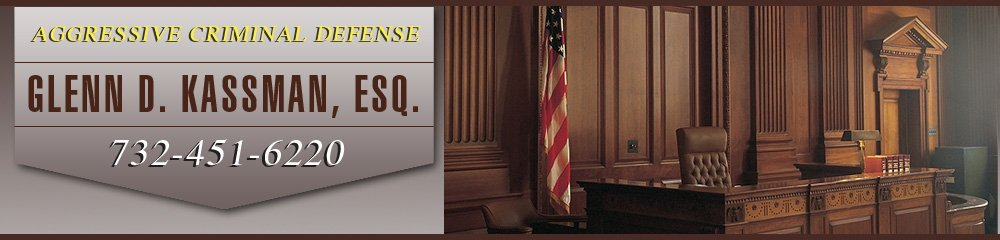 Criminal Defense Attorney - Ocean & Monmouth Counties, NJ - Glenn D. Kassman, Esq.
