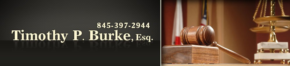 Lawyer - Monticello, NY - Timothy P. Burke, Esq.