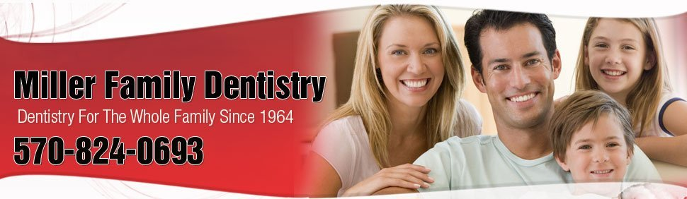 Miller Family Dentistry - Wilkes Barre, PA - Dentists