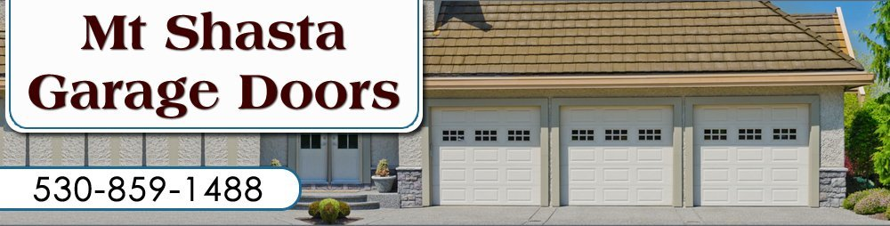 Garage Door Contractors - Mount Shasta, CA - Mt Shasta Garage Doors