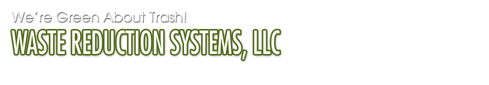 Waste disposal services - Waste Reduction Systems, LLC - Ludington, MI