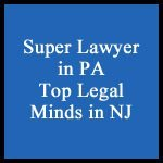 Super Lawyer in PA Top Legal Minds in NJ