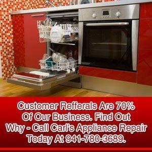 Dishwasher Repair - Nokomis, FL - Carl's Appliance Repair - Customer Referrals Are 70% Of Our Business. Find Out Why - Call Carl's Appliance Repair Today At 941-780-3689.
