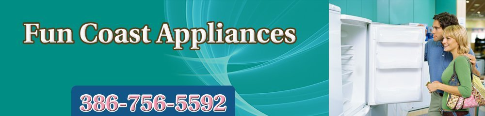 Appliances Shop - Port Orange, FL - Fun Coast Appliances