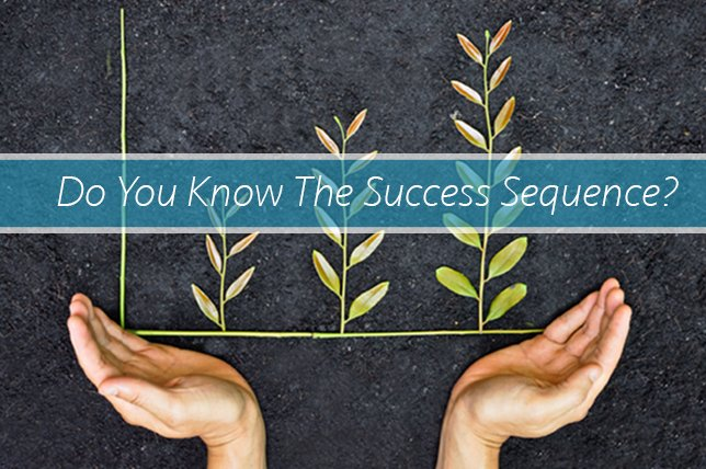 Success Sequence A Decade Old Policy Idea That Hasnt Quite Succeeded Diana Dee