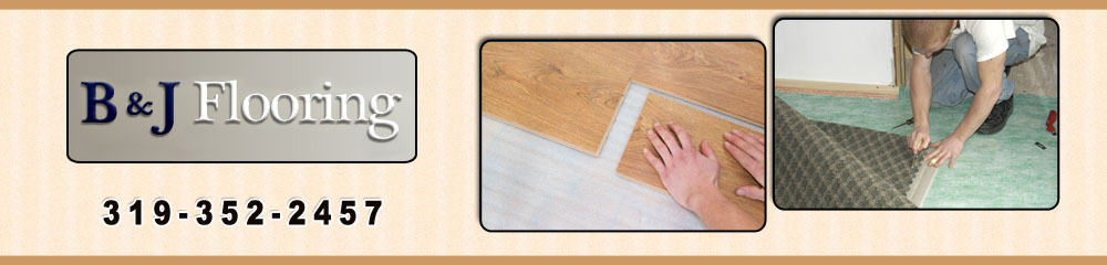 Flooring Contractors - Waverly, IA - B & J Flooring