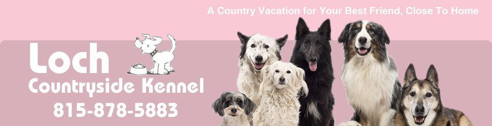 Animal Boarding Services and More - La Salle Peru, IL - Loch Countryside Kennel