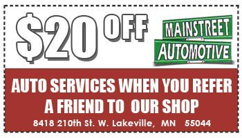 $20 OFF Service When You Refer A Friend To Our Shop - Lakeville, MN - Main Street Automotive