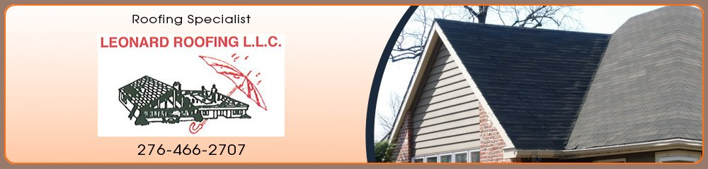 Roofing Contractor - Bristol, VA - Leonard's Roofing LLC