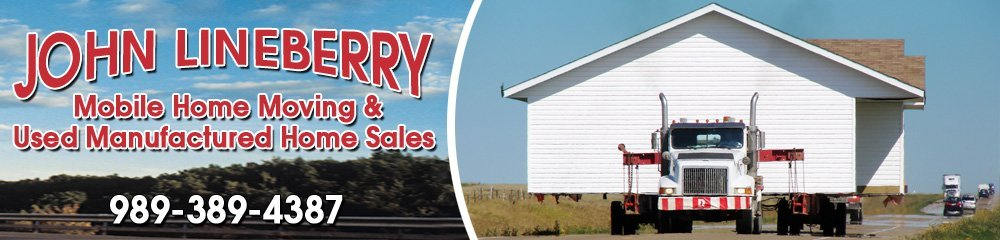 Mobile Home Movers - Houghton Lake, MI  - John Lineberry Mobile Home Moving & Used Manufactured Home Sales