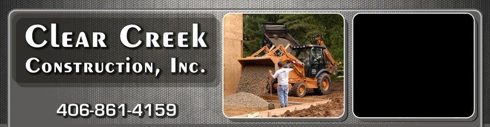 Excavating Contractors - Laurel, MT - Clear Creek Construction, Inc.