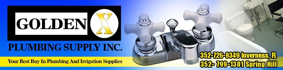 Plumbing Supply Wholesaler - Inverness, FL - Golden X Plumbing Supply Inc