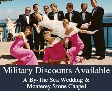 Weddings - Monterey, CA - A By-The Sea Wedding & Monterey Stone Chapel - Military Discounts Available