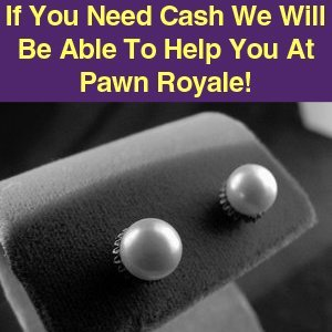Cash Loans / Sell for Cash - Northport, AL - Pawn Royale