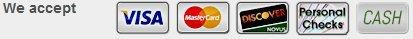 We accept Visa, MasterCard, Discover, Cash & Personal Checks