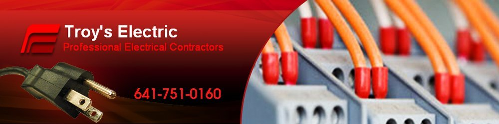 Electrical Services - Marshalltown, IA - Troy's Electric