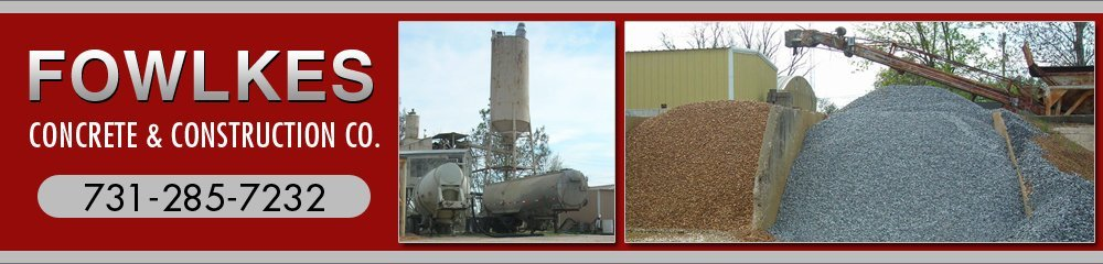 Ready-Mix Concrete - Dyersburg, TN - Fowlkes Concrete & Construction Co.