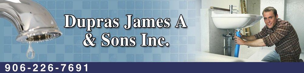 Plumbing Service Marquette, MI - Dupras James A & Sons Inc