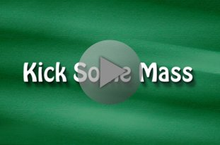 Kick Some Mass Video