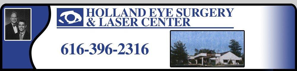 Ophthalmologist Holland, MI - Holland Eye Surgery & Laser Center