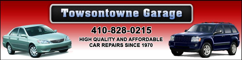 Auto Repairs Towson, MD - Towsontowne Garage 410-828-0215