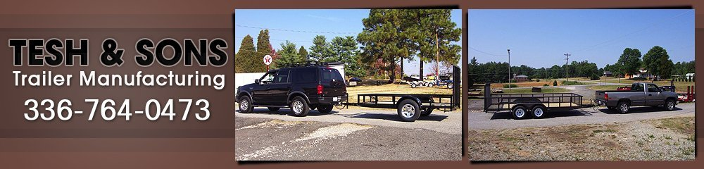 Trailers - Greensboro, NC - Tesh & Sons Trailer & Trailer Hitch Manufacturing