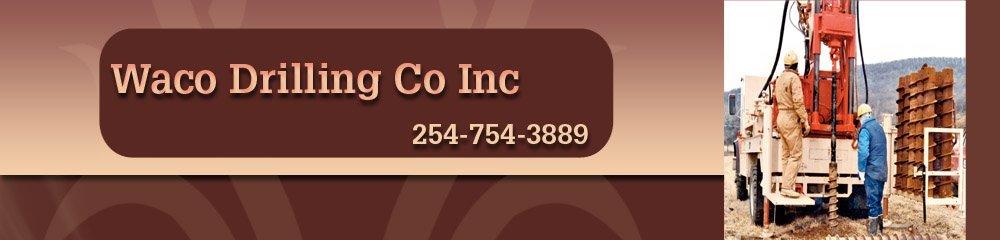 Drilling Contractors - Waco, TX - Waco Drilling Co Inc