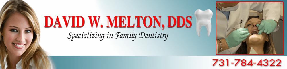 Dentist - Humboldt, TN - David W. Melton, DDS