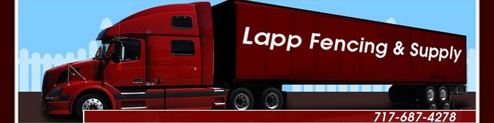 Lapp Fencing & Supply - Strasburg, PA  - Fencing and Fence Supplies